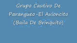 Grupo Cautivo De Parangueo-El Avioncito(Bailar De Brinquito)