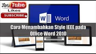 Cara Menambahkan Style IEEE pada Office Word 2010