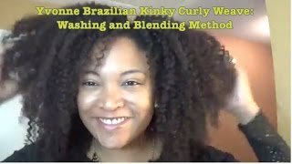 Yvonne Brazilian Kinky Curly Weave: Washing And Blending Method