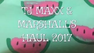 TJ MAXX & MARSHALL'S HAUL 2017!
