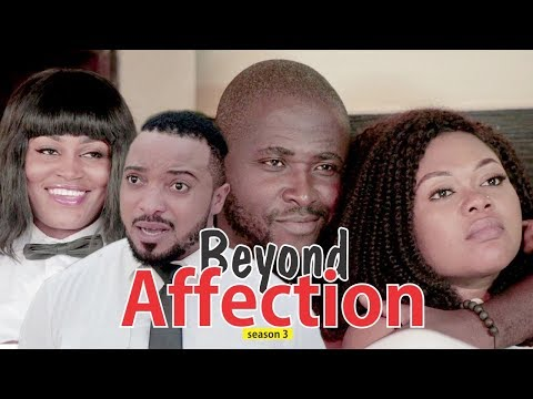 BEYOND AFFECTION 3 - 2018 LATEST NIGERIAN NOLLYWOOD MOVIES || TRENDING NIGERIAN MOVIES