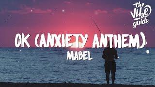 Mabel - OK (Lyrics) Anxiety Anthem