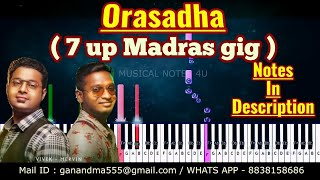 ORASAADHA  { 7UP MADRAS GIG } Piano Notes | Tutorial | Download | Keyboard | Sheet Music | Cover