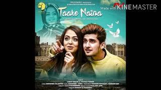 Download Taake Naina - Ankit Tiwari Mp3 Song by Ankit Tiwari, Jyotica Tangri , Abhishek Amol in 190k