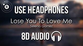 Selena Gomez   Lose You To Love Me (8D AUDIO)
