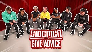 SIDEMEN GIVE ADVICE