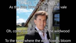 12  The Church in the Wildwood - Daniel O'Donnell