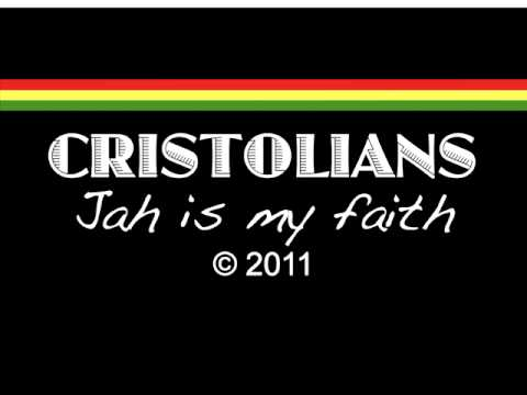 CRISTOLIANS Jah is my faith