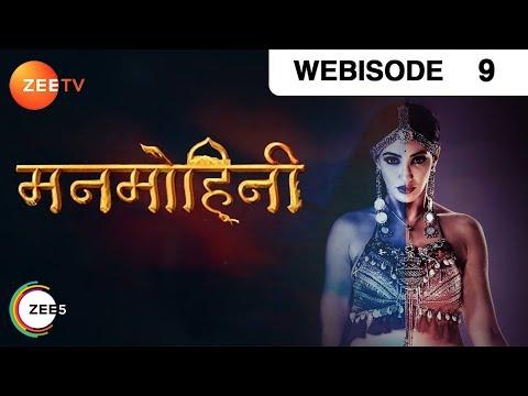 Manmohini - Episode 9 - Dec 7, 2018 - Webisode  