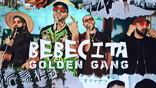 Golden Gang Bebecita I Official Video