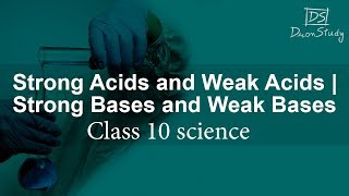 Strong Acids and Weak Acids   Strong Bases and Weak Bases   Acids, Bases and Salts   Science