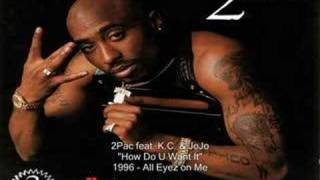 2Pac - How Do U Want It feat. K.C. & JoJo