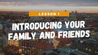 German for Beginners Level 2: Lesson 1 - Introducing your family and friends