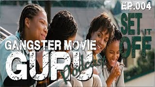 Gangster Movie Guru PODCAST - ep.004 - Set it Off