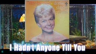 I Hadn't Anyone Till You = Doris Day = Day By Day