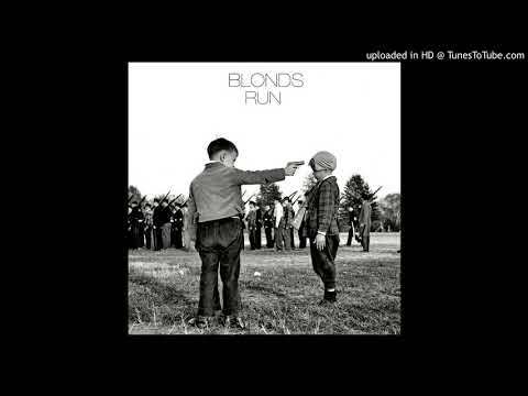 Blonds - Run