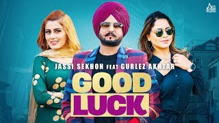 Good Luck | (Full HD) | Jassi Sekhon Ft.Gurlez Akhtar | Sachin Rishi | Punjabi Songs | Jass Records