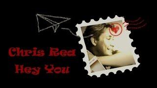 Chris Rea - Hey You (Lyrics)