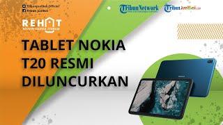 REHAT: Tablet Nokia T20 Resmi Diluncurkan Punya Fitur Ketahanan, Intip Harga dan Spesifikasinya