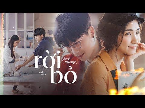 Rời Bỏ - Official Music Video   Hòa Minzy