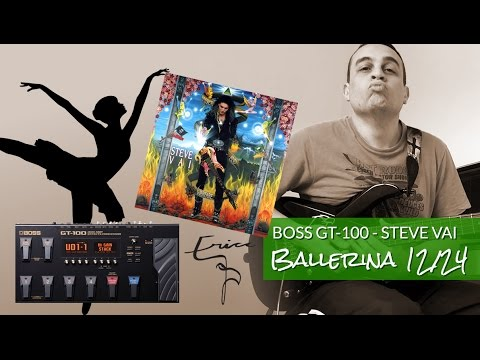 GT-100 BOSS | Ballerina 12/24 (Steve Vai)