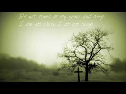 Do Not Stand at My Grave and Weep, Mary Elizabeth Frye