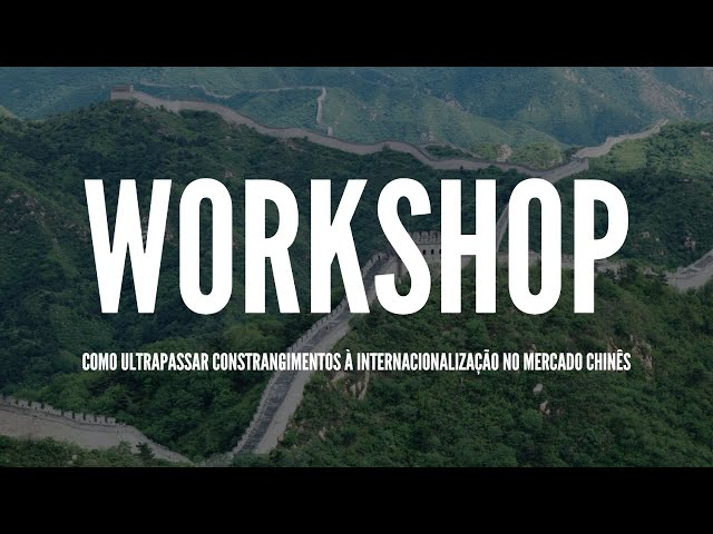 Reportagem – Workshop Mercado Chinês