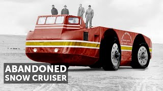 """The Snow Cruiser""-Antarctica's Abandoned Behemoth"