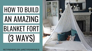 How To Make A Blanket Fort - Three Ways!