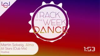 Martin Solveig, Alma   All Stars (Club Mix)  TRACK OF THE WEEK DANCE