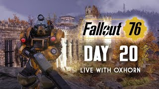 Day 20 of Fallout 76 - Live with Oxhorn