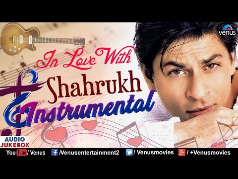 In Love With Shahrukh Khan - Instrumental Songs | Audio Jukebox | 90's Romantic Hindi Songs