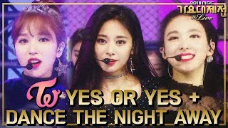 [HOT] TWICE    YES OR YES + DANCE THE NIGHT AWAY