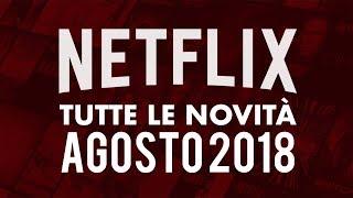 I migliori Film e Serie TV in uscita su Netflix ad Agosto 2018