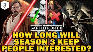 HOW LONG WILL SEASON 3 KEEP PEOPLE INTERESTED? Star Wars Battlefront 2