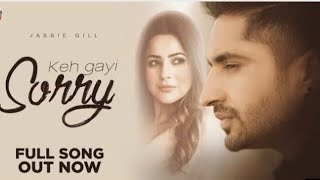 Full song // jassi Gil // keh Gayi sorry // new Panjabi song//Lyrics Dil Se.