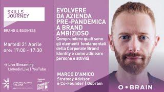 Youtube: Skills Journey   EVOLVERE DA AZIENDA PRE-PANDEMICA A BRAND AMBIZIOSO   oobrain