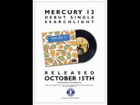 Mercury 13 : Searchlight (Debut Single)
