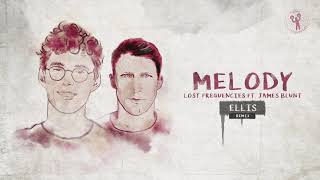 Lost Frequencies Ft. James Blunt   Melody (Ellis Remix)