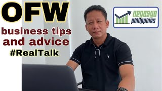 OFW BUSINESS TIPS AND ADVICE #RealTalk | Negosyo Philippines