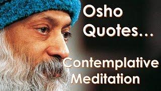 12 Contemplative Meditation Quotes By Osho The Indian Godman Guru And Mystics Spiritual Teachings