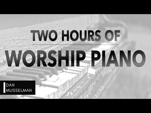 Two Hours Of Worship Piano | Hillsong | Elevation | Bethel | Jesus Culture | Passion | Kari Jobe Mp3