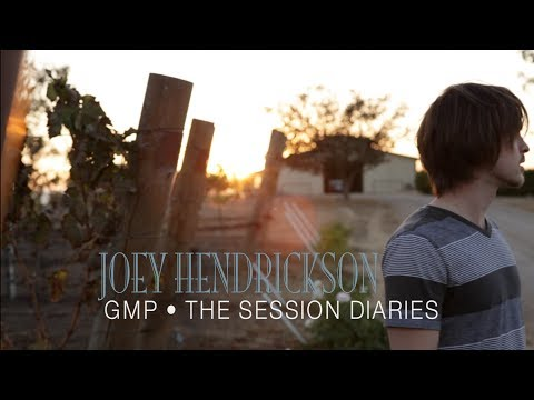 GMP • The Session Diaries - Ep.#02 - Joey Hendrickson