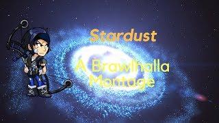 Stardust - 5 min Brawlhala Montage (LAST???)