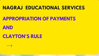 Appropriation of Payments and Clayton's Rule/How debtor's  payments appropriated to several debts?