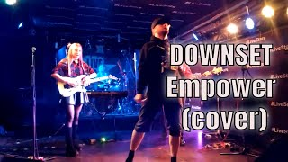 DOWNSET - Empower (cover)