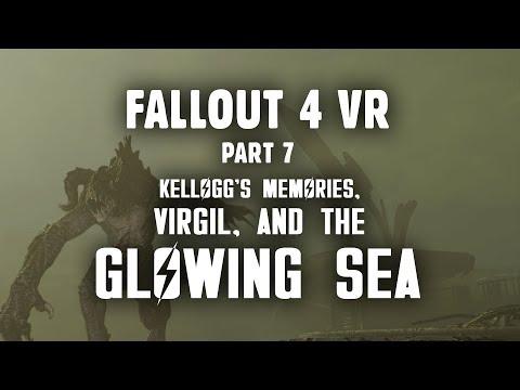 Fallout 4 VR Part 7: Kellogg's Memories, Virgil, & the Glowing Sea