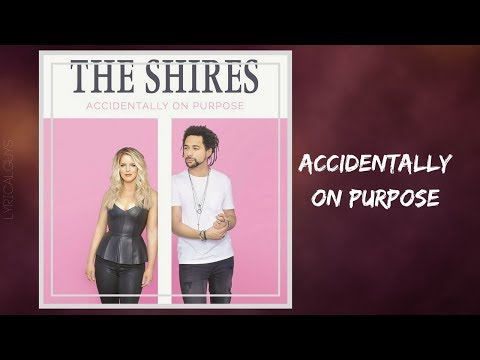 The Shires - Accidentally On Purpose (Lyrics) Mp3