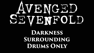 Avenged Sevenfold Darkness Surrounding DRUMS ONLY