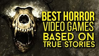 BEST HORROR video games based on true stories